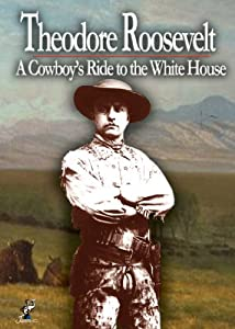 Hot movie downloads online Theodore Roosevelt: A Cowboy's Ride to the White House [h.264]