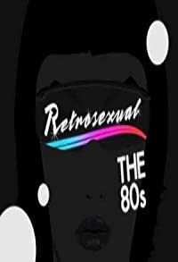 Primary photo for Retrosexual: The 80's