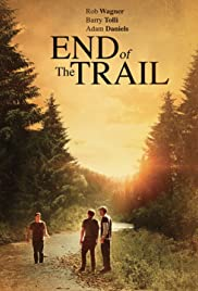 End of the Trail (2019) Poster - Movie Forum, Cast, Reviews