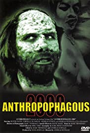 Anthropophagous 2000 (1999) Poster - Movie Forum, Cast, Reviews