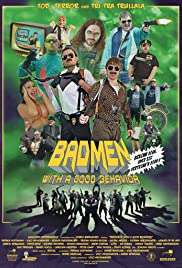 BADMEN with a good behavior Poster
