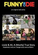 Lizzie & Ali, a (Mostly) True Story