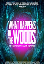 What Happens In The Woods: The story of Don't Fuck In The Woods