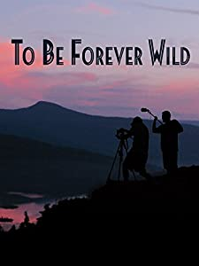 Watch freemovies online no download To Be Forever Wild USA [WEB-DL]