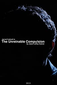 Watch free movie tv online The Unreinable Compulsion by Eric Hordes [720x320]