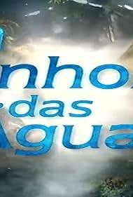 A Senhora das Águas (2001)