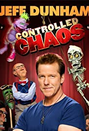 Jeff Dunham: Controlled Chaos(2011) Poster - TV Show Forum, Cast, Reviews
