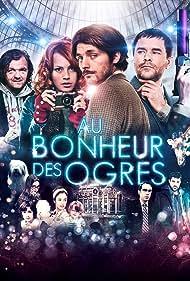 Au bonheur des ogres (2013) Poster - Movie Forum, Cast, Reviews
