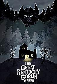 The Great Kentucky Goblin Spree (2017)