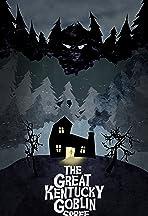 The Great Kentucky Goblin Spree