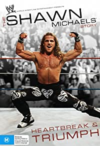 Primary photo for The Shawn Michaels Story: Heartbreak and Triumph