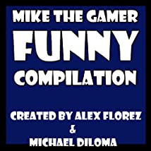 Mike the Gamer Funny Compilation (2017)