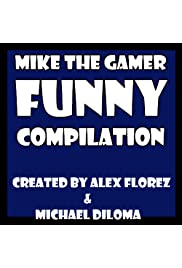 Mike the Gamer Funny Compilation