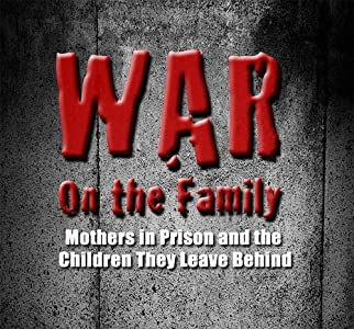Watch iphone movies War on the Family: Mothers in Prison and the Children They Leave Behind USA [BRRip]