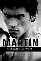 Martín: El Hombre y la Leyenda