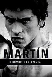 Martín: El Hombre y la Leyenda Poster