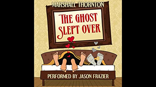 """Jason Frazier - """"The Ghost Slept Over"""" (by Marshall Thornton)"""