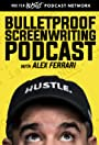 Bulletproof Screenwriting Show