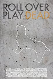 Roll Over Play Dead Poster