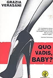 Quo Vadis, Baby? (2005) Poster - Movie Forum, Cast, Reviews