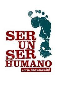 Primary photo for Ser un ser humano