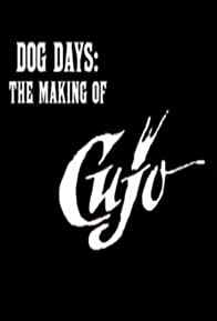 Primary photo for Dog Days: The Making of 'Cujo'