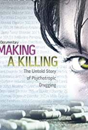 Making a Killing: The Untold Story of Psychotropic Drugging Poster