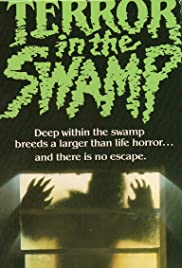 Terror in the Swamp(1985) Poster - Movie Forum, Cast, Reviews