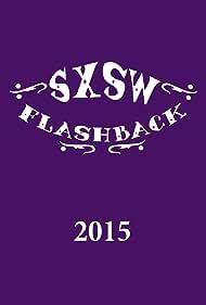 SXSW Flashback 2015 (2015)