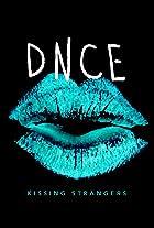 DNCE: Kissing Strangers