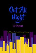 Out All Night: 3 Tristan