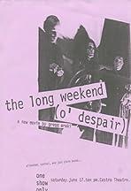 The Long Weekend (O'Despair)