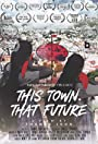 This Town That Future