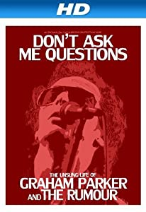 Downloading torrent movies Don't Ask Me Questions: The Unsung Life of Graham Parker and the Rumour [2K]