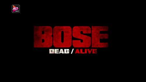 Watch Bose: Dead/Alive on ALTBalaji