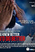 If You Knew Better, You'd Do Better the Movie