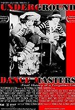 Underground Dance Masters: Final History of a Forgotten Era