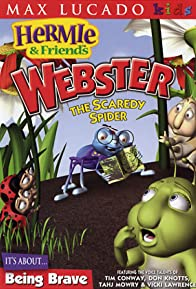 Primary photo for Hermie & Friends: Webster the Scaredy Spider