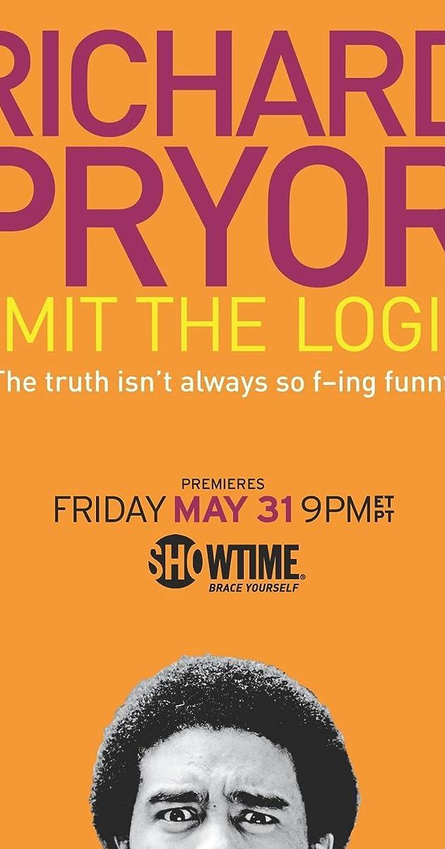 Subtitle of Richard Pryor: Omit the Logic