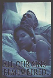 All Our Sins Remembered... Poster