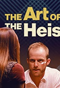 Primary photo for The Art of the Heist