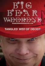 Big Bear Weekend: Tangled Wed of Deceit