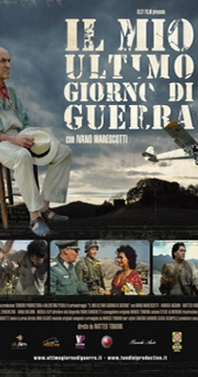 ee1c86efd2 Il mio ultimo giorno di guerra (2009) - IMDb
