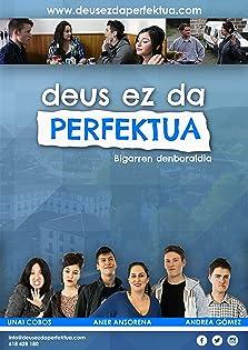 Deus Ez Da Perfektua (2013– )