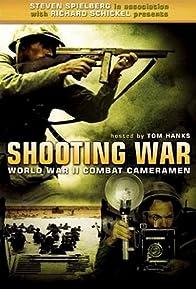 Primary photo for Shooting War: World War II Combat Cameramen