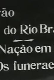 Barão do Rio Branco: A Nação em Luto: Os Funerais Poster