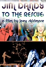 Jim Dandy to the Rescue: a Film by Joey Skidmore