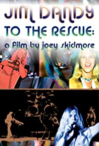 Primary photo for Jim Dandy to the Rescue: a Film by Joey Skidmore