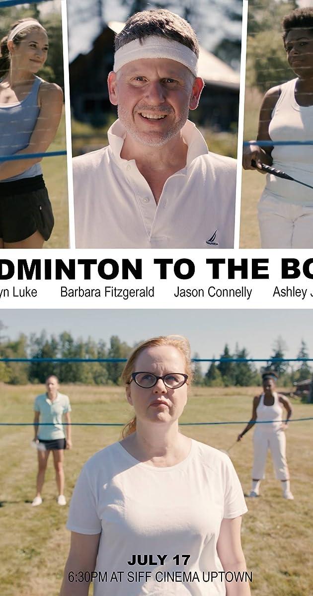 Badminton To The Bone 2017 Filming Production Imdb