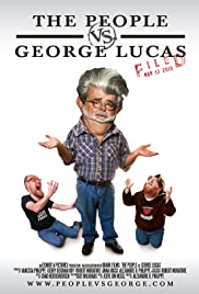 The People vs. George Lucas (2010) Poster - Movie Forum, Cast, Reviews